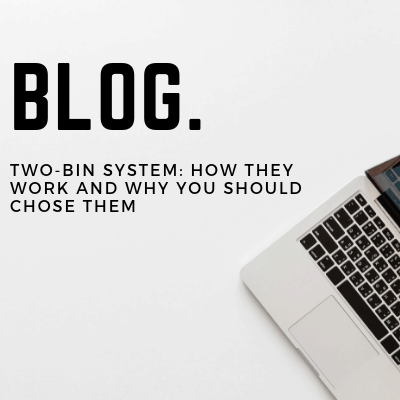 Blog: Two-Bin System – How they work and why you should chose them.