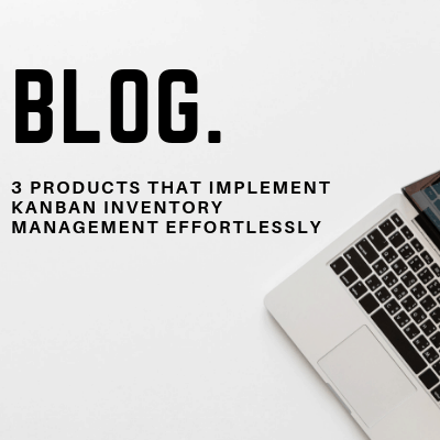 3 Products for Kanban inventory management